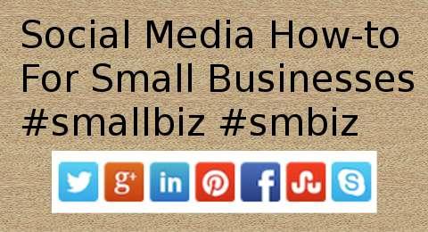 Social Media How-to for Small Business #smallbiz #smbiz