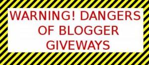 Warning! Dangers of Blogger Giveaways