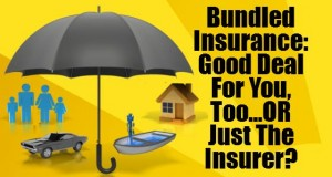 Bundled Insurance: Good Deal for Your, Too - Or Just the Insurer