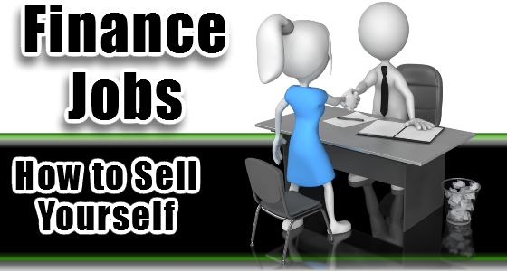Finance Jobs: How to Sell Yourself