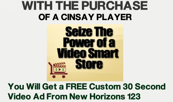 Free video ad offer with purchase of a Cinsay Smart Store