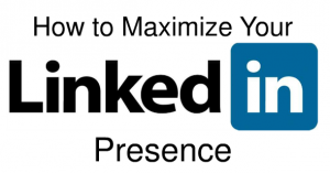 How To Maximize Your Presence On Linkedin