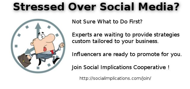 Stressed Over Social Media? Not Sure What to Do First? Experts are waiting to provide strategies custom tailored to your business. Influencers are ready to promote for you. Join Social Implications Cooperative! http://socialimplications.com/join