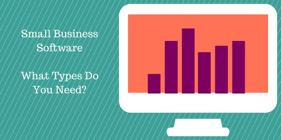 Small Business Software - What Kinds Do You Need