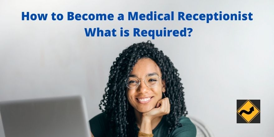 How to Become a Medical Receptionist What is Required