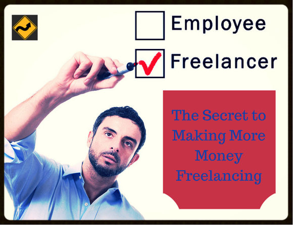 The Secrets to Making More Money Freelancing580