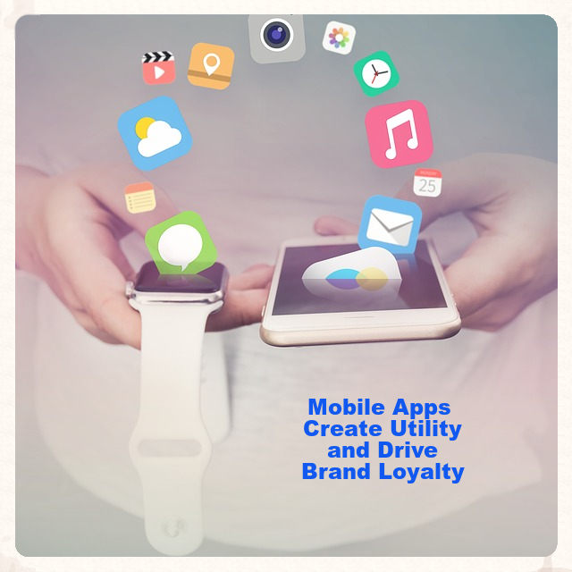 Wearable device and smartphone with app icons: Mobile Apps Create Utility and Drive Customer Loyalty