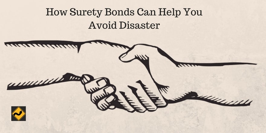 How Surety Bonds Can Help You Avoid Disaster