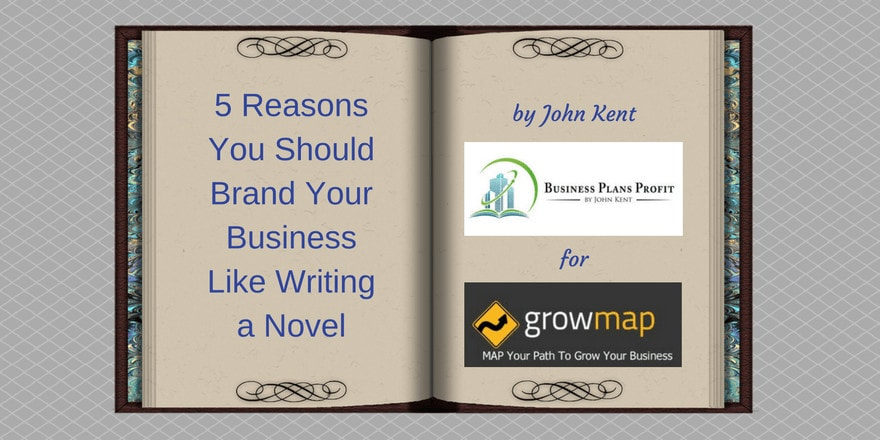 5 Reasons You Should Brand Your Business Like Writing a Novel
