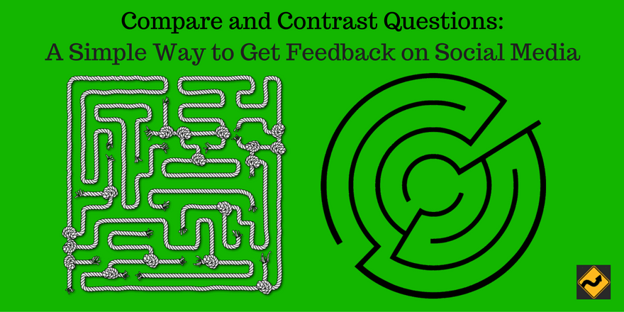 Compare and Contrast Questions: A Simple Way to Get Feedback on Social Media