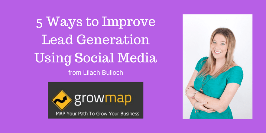 5 Ways to Improve Lead Generation With Social Media