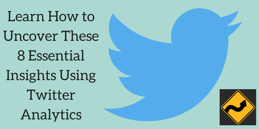Learn How to Uncover These 8 Essential Insights Using Twitter Analytics