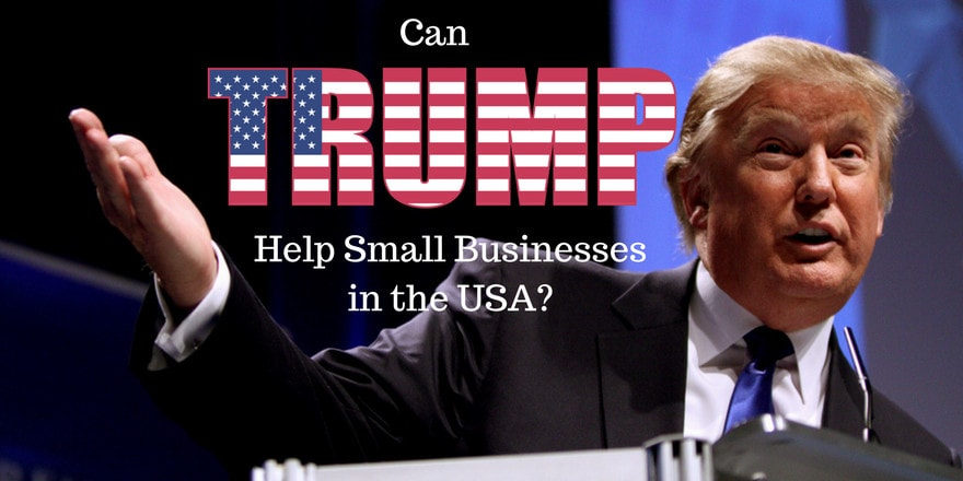 Can Trump Help Small Businesses in the USA