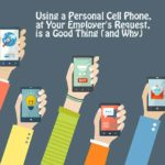 Why Using a Personal Cell Phone, at Your Employer's Request, Is a Good Thing [Infographics]
