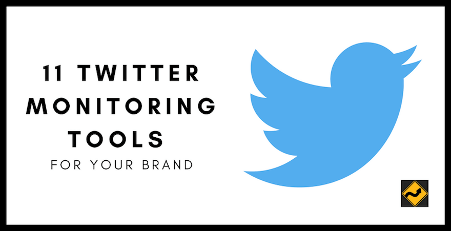 11 Twitter Monitoring Tools For Your Brand