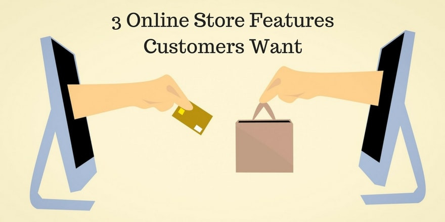 3 Online Store Features Customers Want