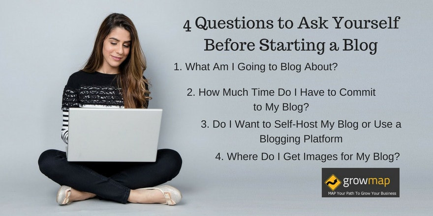 4 Questions to Ask Yourself Before Starting a Blog