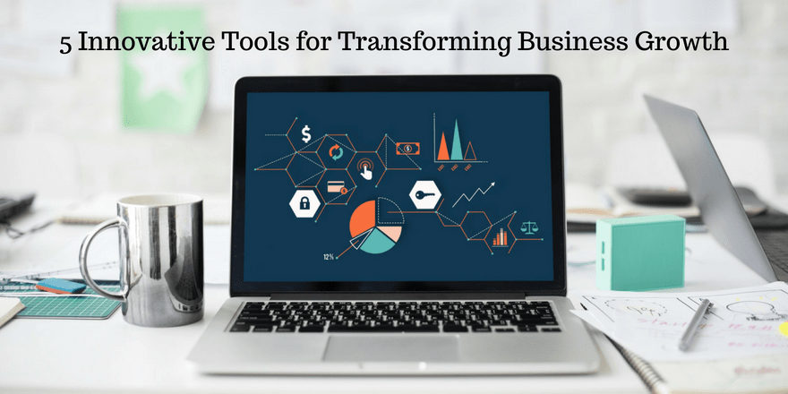 5 Innovative Tools for Transforming Business Growth