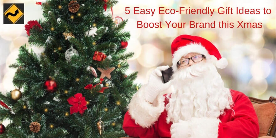 5 Easy Eco-Friendly Gift Ideas to Boost Your Brand this Xmas