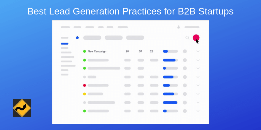 Best Lead Generation Practices for B2B Startups