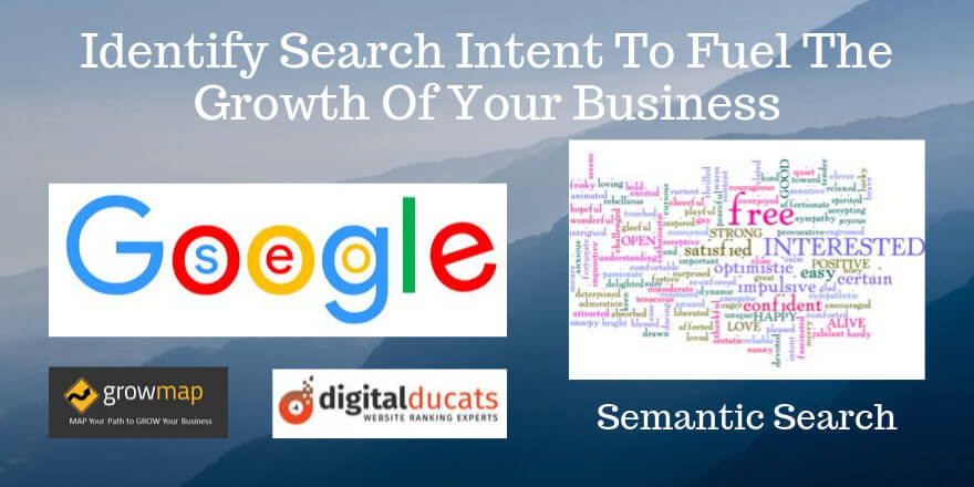 Identify Search Intent To Fuel The Growth Of Your Business
