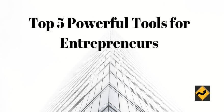 Top 5 Powerful Tools for Entrepreneurs