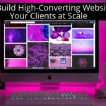 How to Build High-Converting Websites for Your Clients at Scale [Infographic]