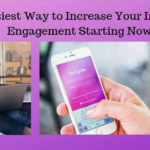 The Easiest Way to Increase Your Instagram Engagement Starting Now