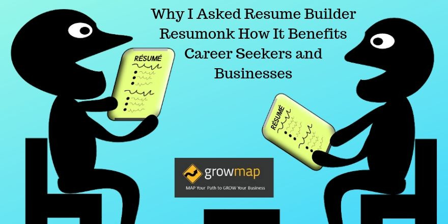 Why I Asked Resume Builder Resumonk How It Benefits Career Seekers and Businesses