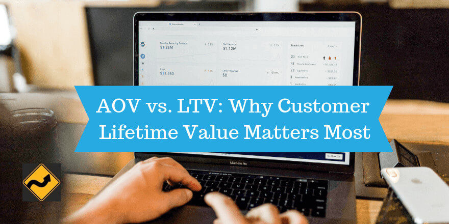 AOV vs. LTV: Why Customer Lifetime Value Matters Most