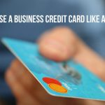 How to Use a Business Credit Card Like an Expert