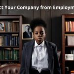 How To Protect Your Company from Employment Litigation