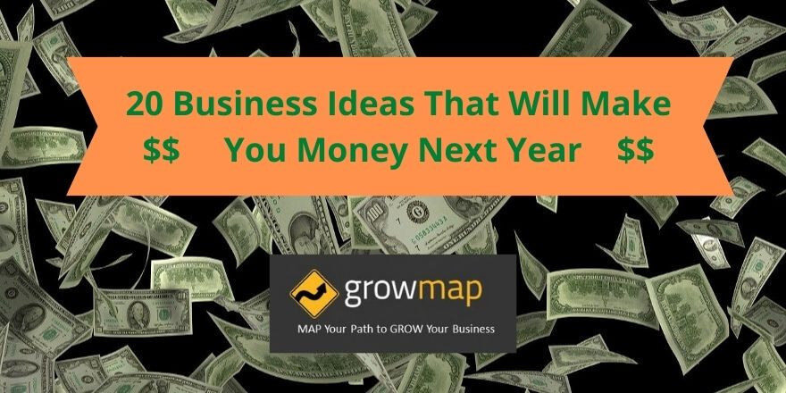 20 Business Ideas That Will Make You Money Next Year