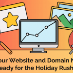 Are Your Website and Domain Name Ready for the Holiday Rush?