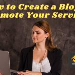 How to Create a Blog to Promote Your Services