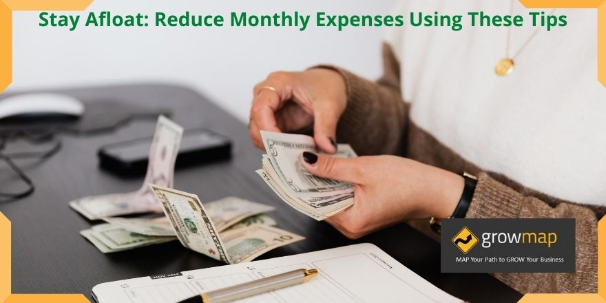 Stay Afloat Reduce Monthly Expenses Using These Tips