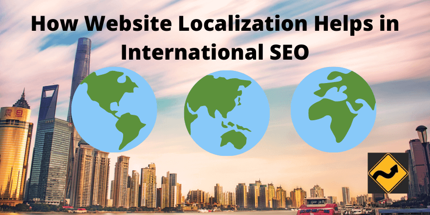 How Website Localization Helps in International SEO