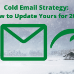 Cold Email Strategy: How to Update Yours for 2021