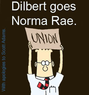 Dilbert Goes Norma Rae