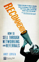 Buy Andy Lopata's Book Recommended: How to Sell Through Networking and Referrals Book