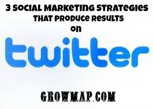 Social Marketing Strategies that produce results on Twitter