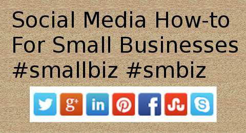 Social Media How-to for Small Business #smallbiz #smbiz