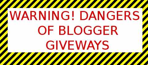 Warning! Dangers of Blogger Giveaways