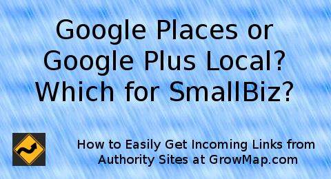 Google Places Versus Google Local Plus; Which for Small Business?