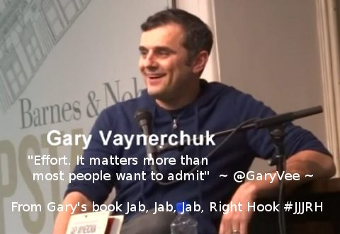 """Effort. It matters more than most people want to admit."" ~ @GaryVee ~"