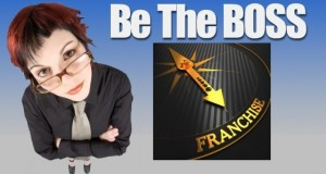 Be the Boss by buying into a franchise