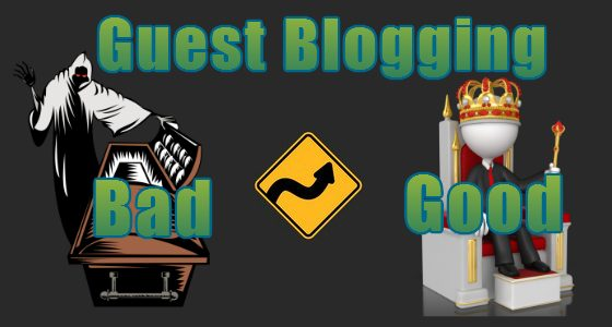 BAD guest blogging is dead; GOOD guest blogging is still King