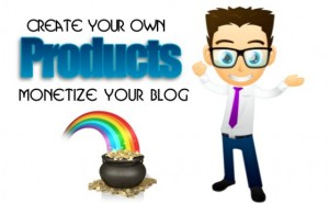 Create your own products to monetize your blog