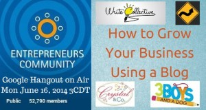 Entrepreneurs G+ Community Google Hangout How to Grow Your Business with a Blog