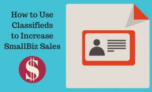 How to Use Classifieds to Increase Sales and Promote Your Small Business